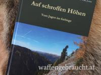 Auf schroffen Höhen: Vom Jagen im Gebirge